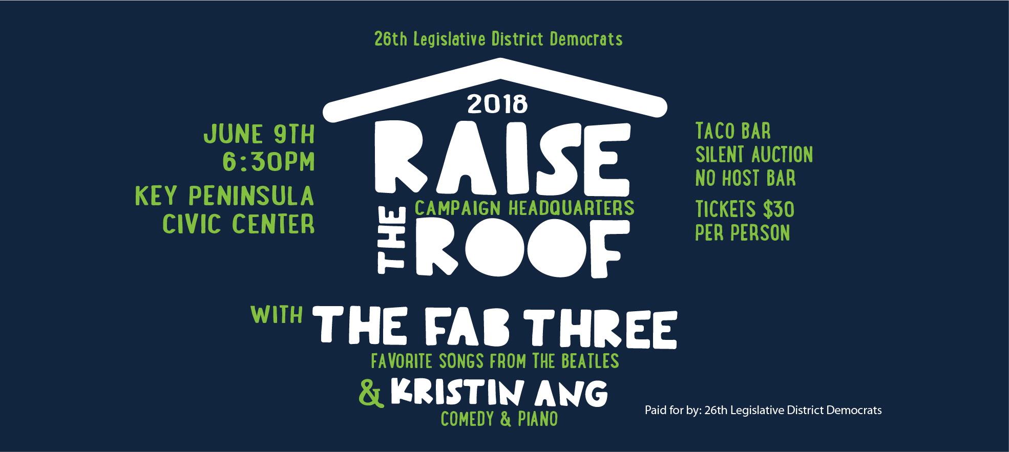 WHAT A GREAT EVENT! THANK YOU EVERYONE FOR YOUR SUPPORT!! The 26th LD Democrats invite you to: A Night of Music & Comedy with: THE FAB THREE Favorite Beatles Songs & KRISTIN ANG Comedy & Piano Date: Saturday, June 9th 2018    Time: 6:30 – 10:00 Tickets: $30 per person / $240 per table of 8 […]