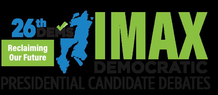 June 26 & 27: IMAX Democratic Presidential Candidates Debate